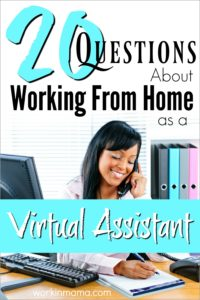 Work From Home as a Virtual Assistant – 20 Questions