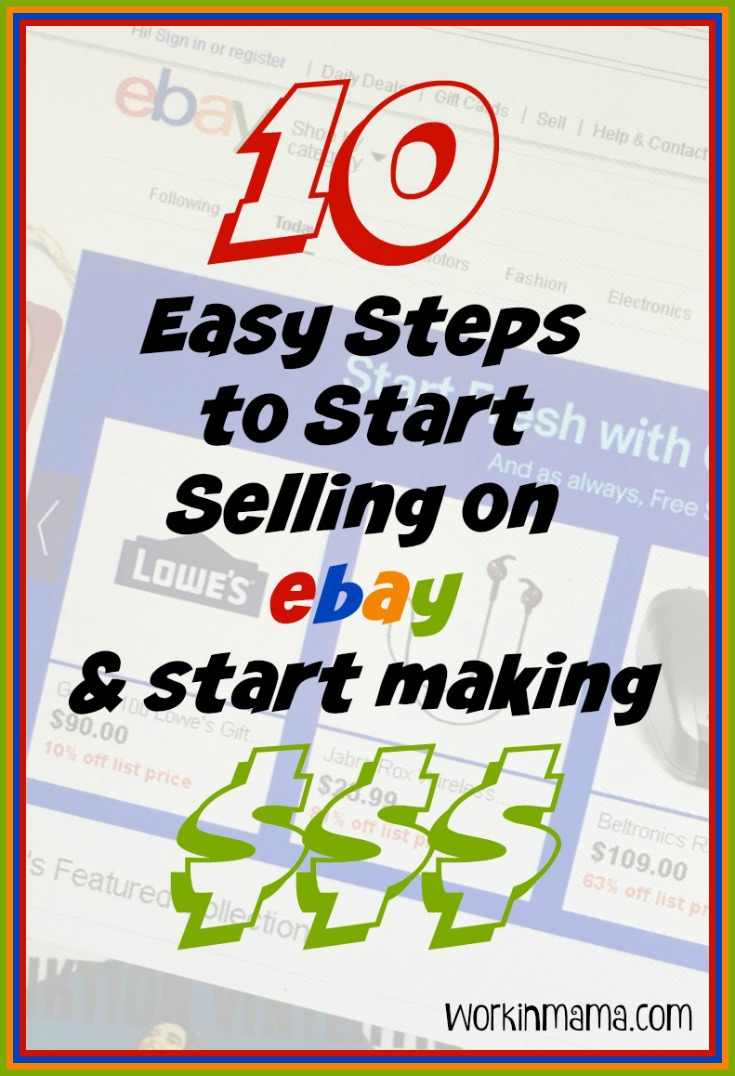 10 easy steps to make money selling on ebay work in mama for Easy things to sell for money