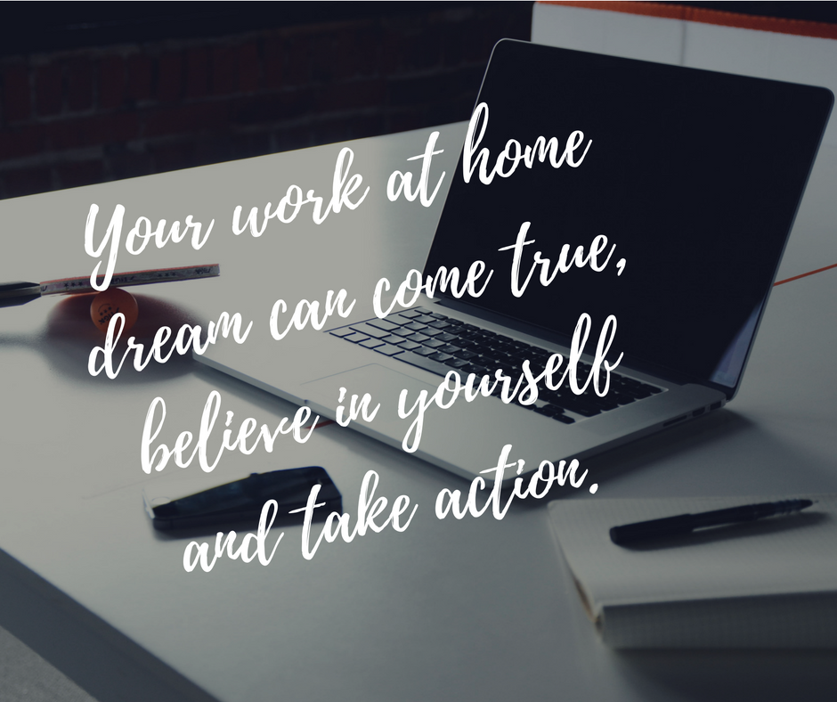 Dreams Can Come True… Even Work at Home Ones