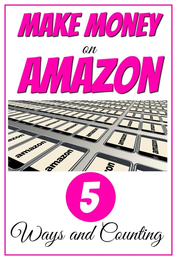 Make Money on Amazon – 5 Ways and Counting