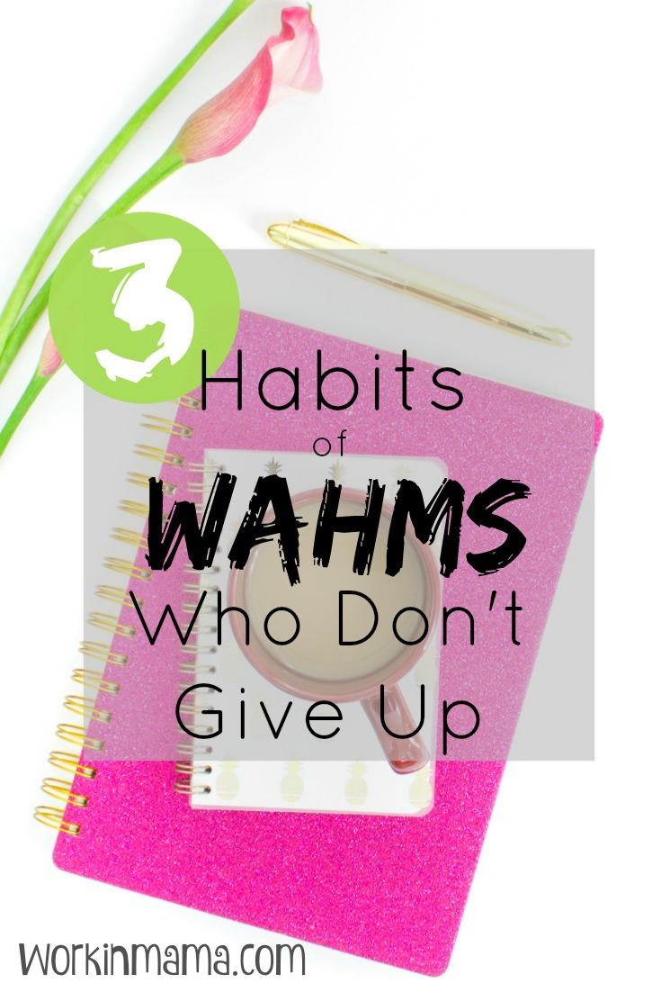 3-habits-of-WAHMs-who-don't-give-up