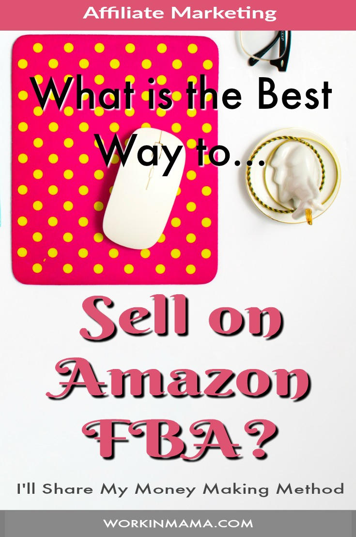 What is the Best way to sell on Amazaon FBA