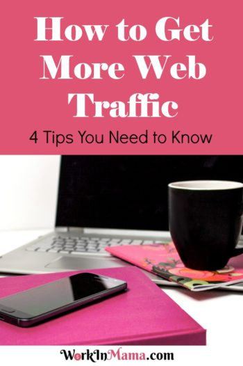 How to Get More Web Traffic – 4 Tips You Need to Know