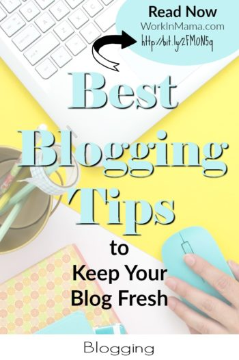 Best Blogging Tips to Keep Your Blog Fresh