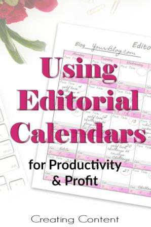 Using Editorial Calendars for Productivity and Profit