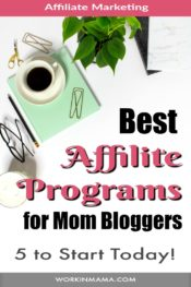 Best Affiliate Programs for Mom Bloggers – Start with these 5