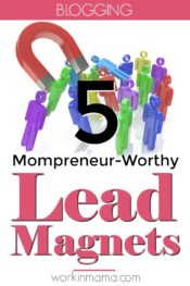 5 Mompreneur-Worthy Lead Magnets