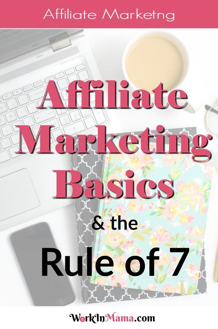 Affiliate Marketing Basics Rule of 7