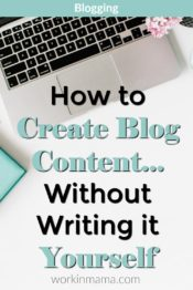 How to Create Blog Content… Without Writing it All Yourself