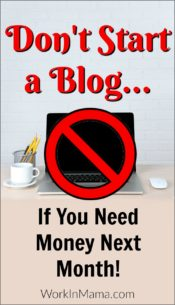 Don't Start a Blog if You Need Money By Next Month