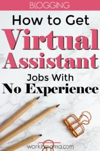 How to Get Virtual Assistant Jobs… with No Experience