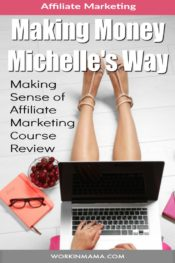 Making Money Michelle's Way – Making Sense of Affiliate Marketing Course Review