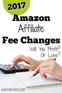 2017 Amazon Affiliate Fee Changes – Will You Profit or Lose?
