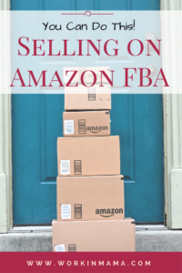 Selling on Amazon FBA – You Can Do This!